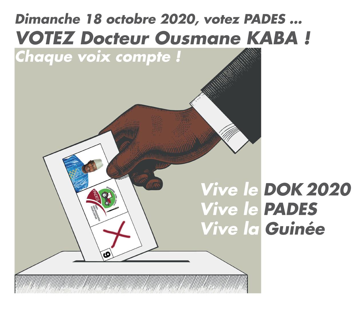Dimanche 18 octobre 2020, votez PADES … VOTEZ Docteur Ousmane KABA ! Chaque voix compte ! Vive le DOK 2020 ! Vive le PADES ! Vive la Guinée !